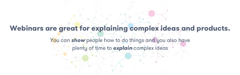 become a thought leader by explaining complex ideas and concepts with webinars